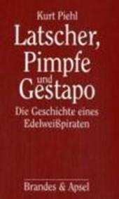 Latscher, Pimpfe und Gestapo