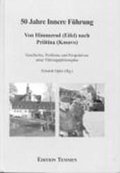 50 Jahre Innere Führung - Von Himmerod (Eifel) nach Pristina (Kosovo)