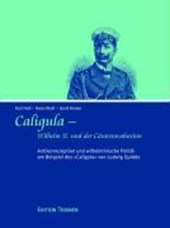 Caligula - Wilhelm II. und der Cäsarenwahnsinn