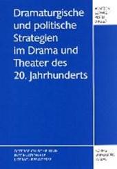 Dramaturgische und politische Strategien im Drama und Theater des 20. Jahrhunderts