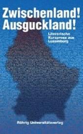 Zwischenland! Ausguckland! Literarische Kurzprosa aus Luxemburg