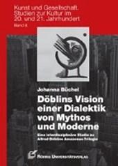 Döblins Vision einer Dialektik von Mythos und Moderne
