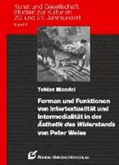 Formen und Funktionen von Intertextualität und Intermedialität in der Ästhetik des Widerstands von Peter Weiss