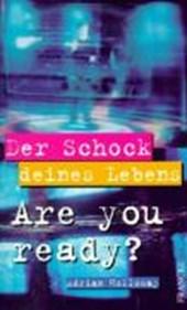 Der Schock deines Lebens. Are you ready?