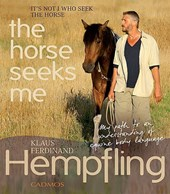 It Is Not I  Who Seek The Horse, The Horse Seeks Me | Klaus Ferdinand Hempfling |