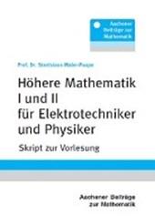 Höhere Mathematik I und II für Elektrotechniker und Physiker