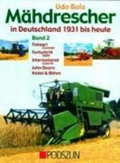 Mähdrescher in Deutschland von 1932 bis heute
