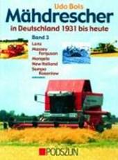 Mähdrescher in Deutschland von 1932 bis heute Bd.