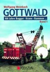 Gottwald 1. 100 Jahre Bagger, Krane, Rammen...