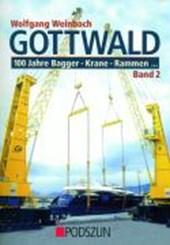 Gottwald 2. 100 Jahre Bagger, Krane, Rammen