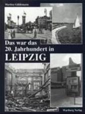 Das war das 20. Jahrhundert in Leipzig