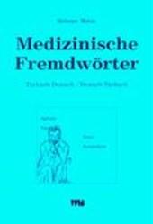 Medizinische Fremdwörter. Türkisch-Deutsch / Deutsch-Türkisch