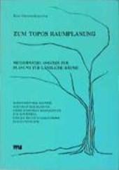 Zum Topos Raumplanung. Methodische Ansätze zur Planung für ländliche Räume