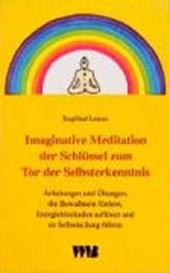 Imaginative Meditation. Der Schlüssel zum Tor der Selbsterkenntnis