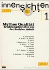 Mythos Qualität. Erfahrungsberichte aus der Sozialen Arbeit