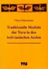 Traditionelle Medizin der Yura in den bolivianischen Anden