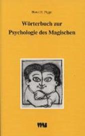 Wörterbuch zur Psychologie des Magischen