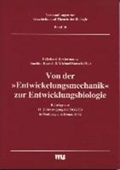 """Von der """"Entwickelungsmechanik"""" zur Entwicklungsbiologie"""
