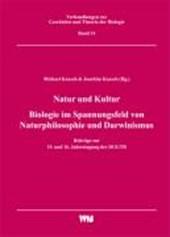 Natur und Kultur / Biologie im Spannungsfeld von Naturphilosophie und Darwinismus