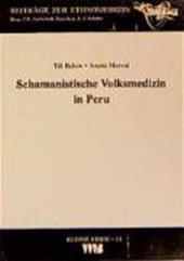 Schamanistische Volksmedizin in Peru