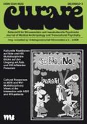 Curare. Zeitschrift für Ethnomedizin und transkulturelle Psychiatrie / Kulturelle Reaktionen auf AIDS und HIV /Cultural Responses to AIDS and HIV