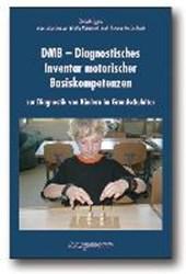 DMB. Diagnostisches Inventar motorischer Basiskompetenzen