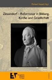 Zinzendorf - Reformator in Bildung, Kirche und Gesellschaft