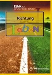 Richtung Leben. Lehrbuch. Sachsen, Sachsen-Anhalt, Thüringen