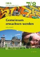 Ethik 7 / 8. Arbeitsheft. Gemeinsam erwachsen werden. Berlin