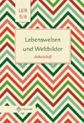 Lebenswelten und Weltbilder. Klassen 5/6. Arbeitsheft. Brandenburg