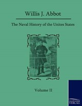 The Naval History of the United States | Willis J. Abbot |