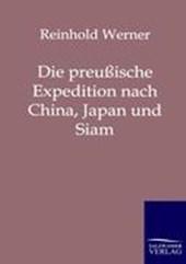 Die preußische Expedition nach China, Japan und Siam in den Jahren 1860, 1861 und 1862