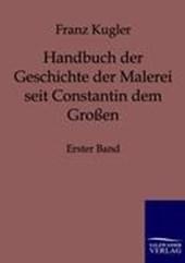 Handbuch der Geschichte der Malerei seit Constantin dem Großen