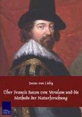 Über Francis Bacon von Verulam und die Methode der Naturforschung