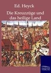 Die Kreuzzüge und das heilige Land