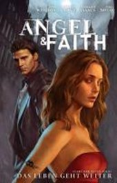 Angel & Faith 01. Das Leben geht weiter