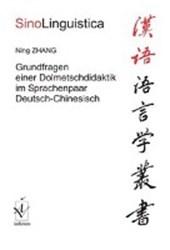 Grundfragen einer Dolmetschdidaktik im Sprachenpaar Deutsch-Chinesisch