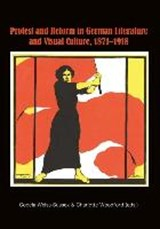 Protest and Reform in German Literature and Visual Culture, 1871-1918 | auteur onbekend |