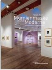 Von der Mumienmaske zur Moderne