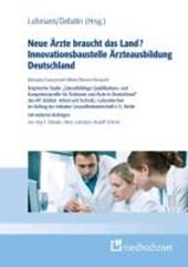 Neue Ärzte für das Land? Innovationsbaustelle Ärzteausbildung Deutschland