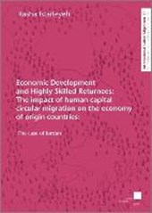 Economic Development and Highly Skilled Returnees: The impact of human capital circular migration on the economy of origin countries: The case of Jordan | Rasha Istaiteyeh |