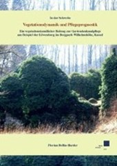 In der Schwebe. Vegetationsdynamik und Pflegeprognostik.