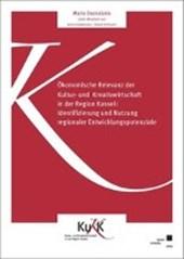Ökonomische Relevanz der Kultur- und Kreativwirtschaft in der Region Kassel: