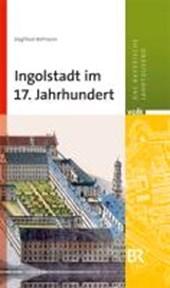 Ingolstadt im 17. Jahrhundert