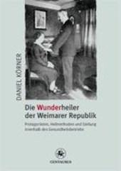 Die Wunderheiler der Weimarer Republik (1918-1933)