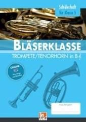 Leitfaden Bläserklasse. Schülerheft Band 1 - Trompete / Tenorhorn