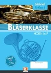 Leitfaden Bläserklasse. Schülerheft Band 1 - Horn