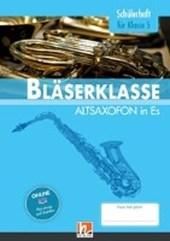 Leitfaden Bläserklasse. Schülerheft Klasse 5 - Altsaxofon