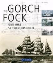 Die »Gorch Fock« und ihre Schwesterschiffe