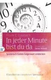 In jeder Minute bist du da